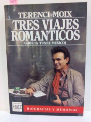 TRES VIAJES ROMANTICOS (GRECIA-TUNEZ-MEXICO)