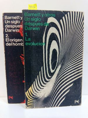 BARNETT Y OTROS. UN SIGLO DESPUÉS DE DARWIN. VOLÚMENES 1 (LA EVOLUCIÓN) Y 2 (EL ORIGEN DEL HOMBRE)