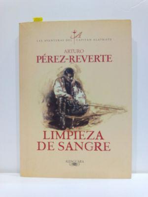 LIMPIEZA DE SANGRE. LAS AVENTURAS DEL CAPITÁN ALATRISTE