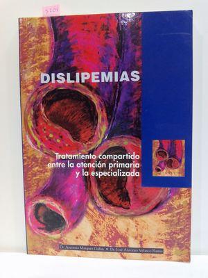 DISLIPEMIAS. TRATAMIENTO COMPARTIDO ENTRE LA ATENCIÓN PRIMARIA Y LA ESPIALIZADA