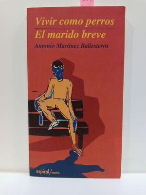 VIVIR COMO PERROS ; EL MARIDO BREVE