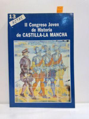 II CONGRESO JOVEN DE HISTORIA DE CASTILLA-LA MANCHA (ACTAS. 13)
