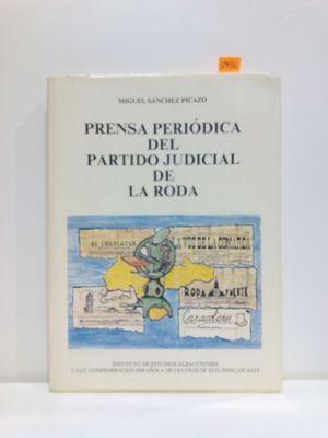PRENSA PERIODICA DEL PARTIDO JUDICIAL DE LA RODA