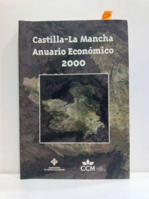 CASTILLA - LA MANCHA. ANUARIO ECONÓMICO 2000