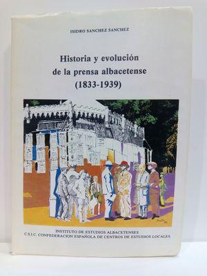 HISTORIA Y EVOLUCION DE LA PRENSA ALBACETENSE, 1833-1939 (SERIE I--ENSAYOS HISTORICOS Y CIENTIFICOS)