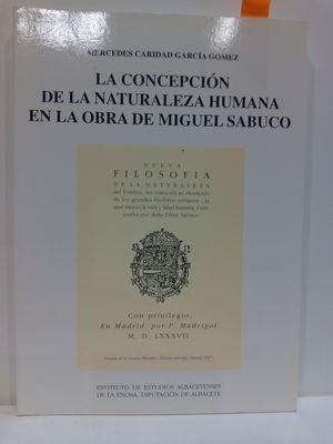 LA CONCEPCIÓN DE LA NATURALEZA HUMANA EN LA OBRA DE MIGUEL SABUCO