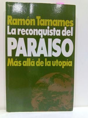 LA RECONQUISTA DEL PARAISO: MAS ALLA DE LA UTOPIA (TEMAS DE HOY)