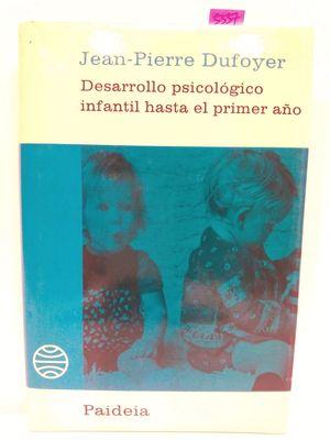 DESARROLLO PSICOLÓGICO INFANTIL HASTA EL PRIMER AÑO