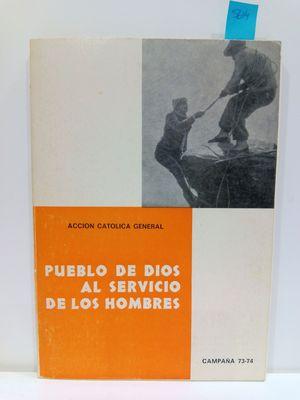 PUEBLO DE DIOS AL SERVICIO DE LOS HOMBRES: CAMPAÑA 73-74
