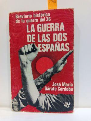 LA GUERRA DE LAS DOS ESPAÑAS. BREVIARIO HISTÓRICO DE LA GUERRA DEL 36