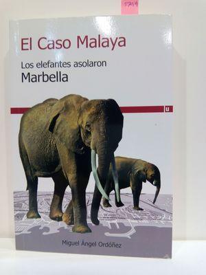 EL CASO MALAYA. LOS ELEFANTES ASOLARON MARBELLA