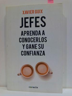 JEFES: APRENDA A CONOCERLOS Y GANE SU CONFIANZA