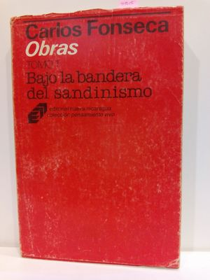 BAJO LA BANDERA DEL SANDINISMO. (COL. PENSAMIENTO VIVO TOMO 1)
