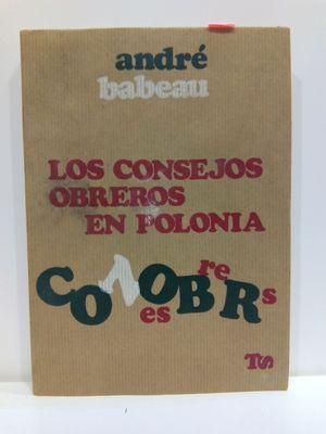 LOS CONSEJOS OBREROS EN POLONIA. COLECCIÓN TRABAJO Y SOCIEDAD, 4