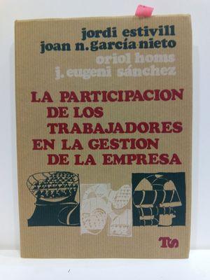 LA PARTICIPACIÓN DE LOS TRABAJADORES EN LA GESTIÓN DE LA EMPRESA. COLECCIÓN TRABAJO Y SOCIEDAD, 16