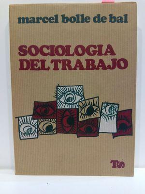 SOCIOLOGÍA DEL TRABAJO. COLECCIÓN TRABAJO Y SOCIEDAD, 20