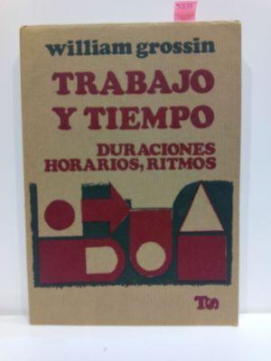 TRABAJO Y TIEMPO. DURACIONES, HORARIOS, RITMOS. COLECCIÓN TRABAJO Y SOCIEDAD, 22