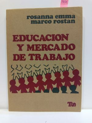 EDUCACIÓN Y MERCADO DE TRABAJO. COLECCIÓN TRABAJO Y SOCIEDAD, 23