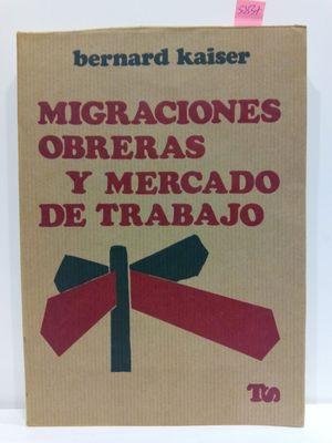 MIGRACIONES OBRERAS Y MERCADO DE TRABAJO. COLECCIÓN TRABAJO Y SOCIEDAD, 24