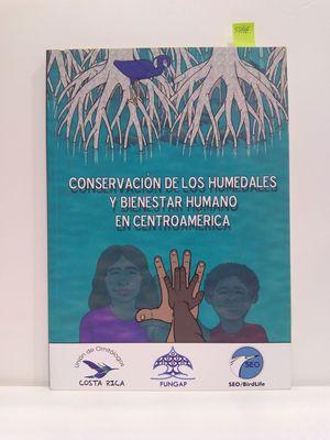 CONSERVACIÓN DE LOS HUMEDALES Y BIENESTAR HUMANO EN CENTROAMÉRICA