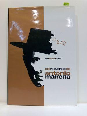 MIS RECUERDOS DE ANTONIO MAIRENA