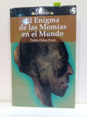 EL ENIGMA DE LAS MOMIAS EN EL MUNDO (ENIGMAS DE LA HISTORIA)