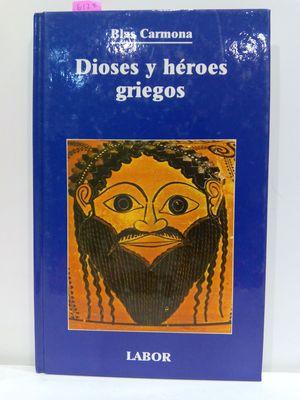 DIOSES Y HÉROES (COL.JUVENIL LABOR)
