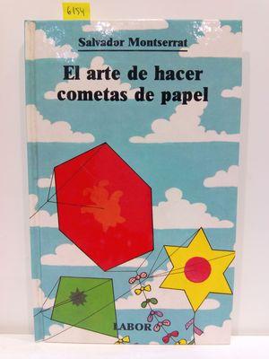 EL ARTE DE HACER COMETAS DE PAPEL (COL. LABOR JUVENIL)