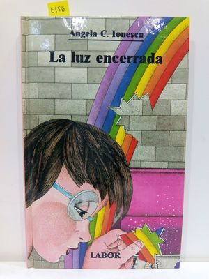 LA LUZ ENCERRADA (COL. LABOR JUVENIL)