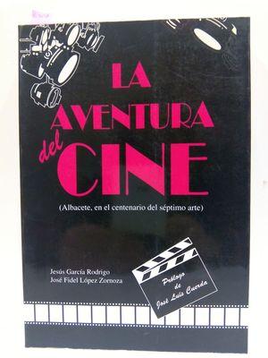 LA AVENTURA DEL CINE, 1897-1995: ALBACETE, EN EL CENTENARIO DEL SEPTIMO ARTE
