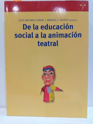 DE LA EDUCACIÓN SOCIAL A LA ANIMACIÓN TEATRAL