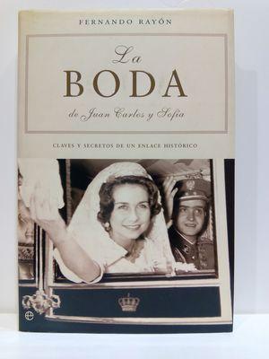 LA BODA DE JUAN CARLOS Y SOFIA / THE WEDDING OF JUAN CARLOS AND SOFIA: CLAVES Y SECRETOS DE UN ENLACE HISTÓRICO / KEYS AND SECRETS OF A HISTORIC BOND (HISTORIA DEL SIGLO XX) (SPANISH EDITION)