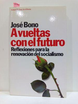 A VUELTAS CON EL FUTURO: REFLEXIONES PARA LA RENOVACIÓN DEL SOCIALISMO (SERIE LA TRIBUNA)