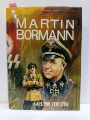 MARTIN BORMANN. EL ENIGMA DE SU MUERTE