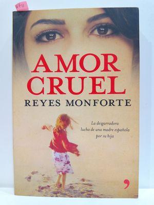AMOR CRUEL: LA DESGARRADORA LUCHA DE UNA MADRE ESPANOLA POR SU HIJA (PRIMERA PERSONA) (SPANISH EDITION)