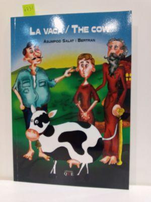 LA VACA / THE COW