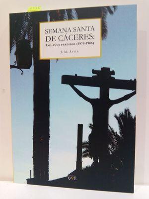 SEMANA SANTA DE CÁCERES: LOS AÑOS PERDIDOS (1970-1986)