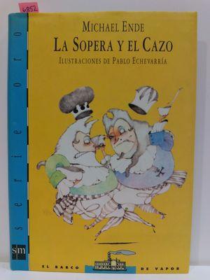 LA SOPERA Y EL CAZO (SERIE ORO. EL BARCO DE VAPOR)