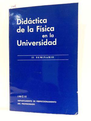 DIDÁCTICA DE LA FÍSICA EN LA UNIVERSIDAD (II SEMINARIO)