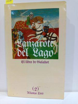 HISTORIA DE LANZAROTE DEL LAGO (LIBRO 2. EL LIBRO DE GALAHOT)