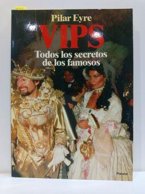 VIPS: TODOS LOS SECRETOS DE LOS FAMOSOS