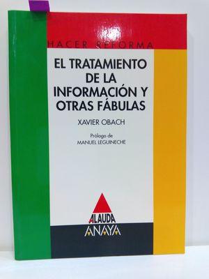 EL TRATAMIENTO DE LA INFORMACIÓN Y OTRAS FÁBULAS