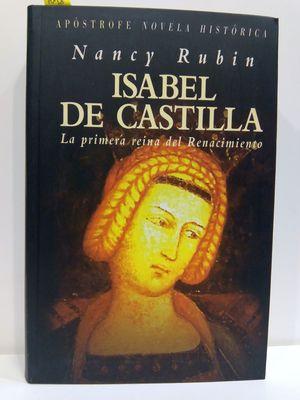 ISABEL DE CASTILLA : LA PRIMERA REINA DEL RENACIMIENTO
