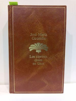 LOS CIPRESES CREEN EN DIOS (COLECCIÓN ANTOLOGÍA LITERARIA)