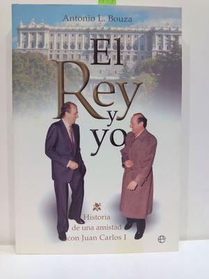 EL REY Y YO : HISTORIA DE UNA AMISTAD CON JUAN CARLOS I