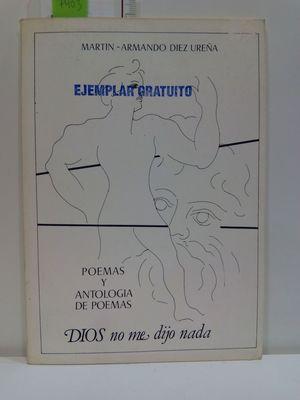 POEMAS Y ANTOLOGÍA DE POEMAS. DIOS NO ME DIJO NADA  (CON SU COMPRA COLABORA CON LA ONG  'EL ARCA DE NOÉ')