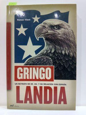 GRINGOLANDIA. UN RETRATO DE EE.UU. Y SU RELACIÓN CON ESPAÑA