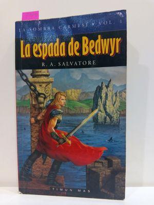 LA ESPADA DE BEDWIR. (VOLÚMEN I. LA SOMBRA CARMESÍ)