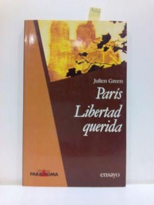 PARÍS ; LIBERTAD QUERIDA