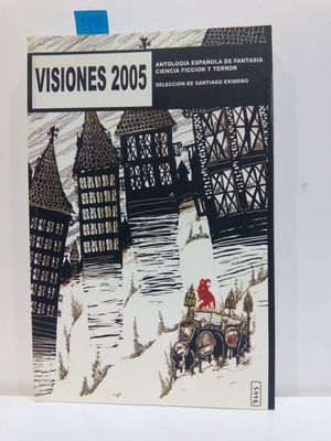 VISIONES 2005. ANTOLOGÍA ESPAÑOLA DE FANTASÍA CIENCIA FICCIÓN Y TERROR